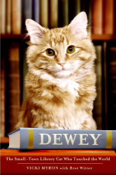 Vicki Myron: Dewey: The Small-Town Library Cat Who Touched the World