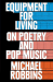 Michael Robbins: Equipment for Living: On Poetry and Pop Music