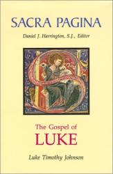 Luke Timothy Johnson: The Gospel of Luke (Sacra Pagina Series, Vol 3)