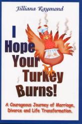 Jilliana Raymond: I Hope Your Turkey Burns!