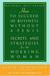 Karen Salmansohn: How to Succeed in Business Without a Penis: