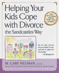 M. Gary Neuman: Helping Your Kids Cope with Divorce the Sandcastles Way