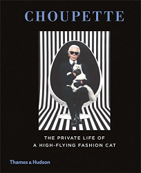 Patrick Mauriès: Choupette: The Private Life of a High-Flying Fashion Cat