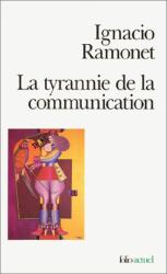 Ignacio Ramonet: La Tyrannie de la communication