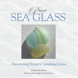: Pure Sea Glass: Discovering Nature's Vanishing Gems