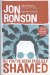 Jon Ronson: So You've  Been Publicly Shamed