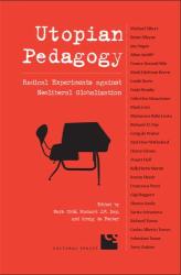 : Utopian Pedagogy: Radical Experiments Against Neoliberal Globalization