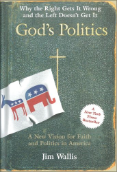 Jim Wallis: God's Politics: Why the Right Gets It Wrong and the Left Doesn't Get It