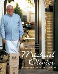 Michael Olivier: Michael Olivier: A Restaurateur Remembers