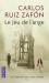Carlos Ruiz Zafón: Le Jeu de l'ange