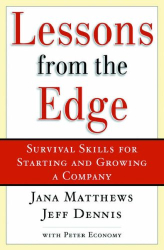 Jana Matthews: Lessons from the Edge:  Survival Skills for Starting and Growing a Company