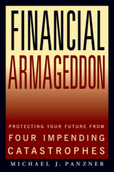 Michael J. Panzner: Financial Armageddon: Protecting Your Future from Four Impending Catastrophes