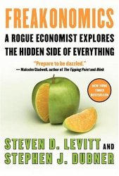 Steven D. Levitt: Freakonomics : A Rogue Economist Explores the Hidden Side of Everything