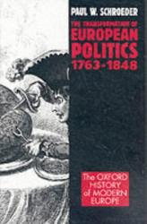 Paul W. Schroeder: The Transformation of European Politics 1763-1848