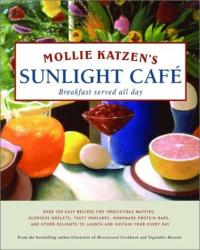 Mollie Katzen: Mollie Katzen's Sunlight Cafe