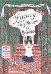Alice L. Waters: Fanny at Chez Panisse : A Child's Restaurant Adventures with 46 Recipes