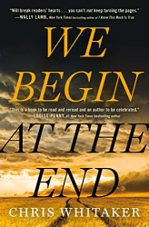 Whitaker, Chris: We Begin at the End