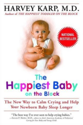 Harvey Karp: The Happiest Baby on the Block: The New Way to Calm Crying and Help Your Newborn Baby Sleep Longer