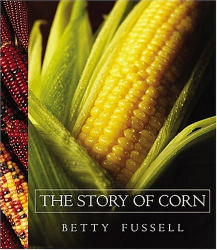 Betty Fussell: The Story of Corn