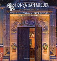 Tom Gilliland: Fonda San Miguel: Forty Years of Food and Art