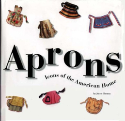 Joyce Cheney: Aprons: Icons of the American Home
