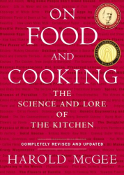 Harold McGee: On Food and Cooking : The Science and Lore of the Kitchen