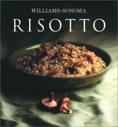 Pamela Sheldon Johns: The Williams-Sonoma Collection: Risotto