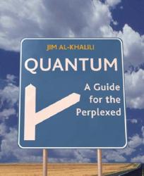 Jim Al-Khalili: Quantum: A Guide for the Perplexed