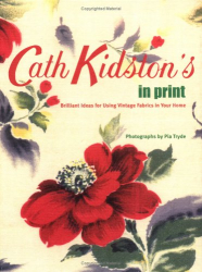 Cath Kidston: Cath Kidston's In Print: Brilliant Ideas for Using Vintage Fabrics in Your Home