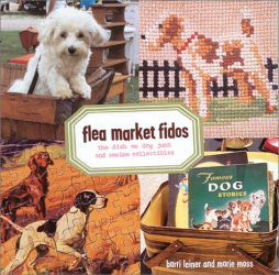 Barri Leiner: Flea Market Fidos: The Dish on Dog Junk and Canine Collectibles