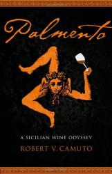 Robert V. Camuto: Palmento: A Sicilian Wine Odyssey
