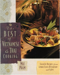 : The Best of Vietnamese & Thai Cooking