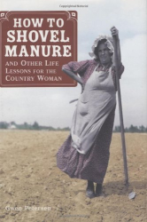 : How to Shovel Manure and Other Life Lessons for the Country Woman