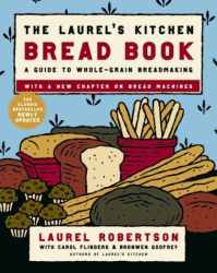 Laurel Robertson: The Laurel's Kitchen Bread Book: A Guide to Whole-Grain Breadmaking