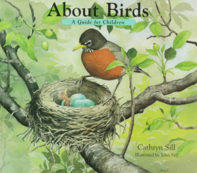 Cathryn Sill: About Birds:  A Guide for Children
