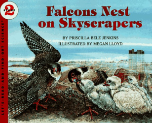 Priscilla Belz Jenkins: Falcons Nest on Skyscrapers (Let's-Read-and-Find-Out Science 2)