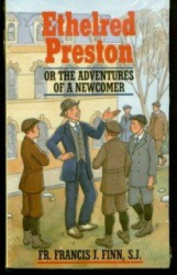 Fr. Francis J. Finn S.J.: Ethelred Preston or the Adventures of a Newcomer