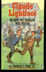 Fr. Francis J. Finn S.J.: Claude Lightfoot or How the Problem Was Solved