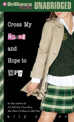 Ally Carter: Cross My Heart and Hope to Spy