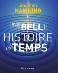 Stephen Hawking: Une belle histoire du temps