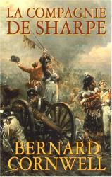 Bernard Cornwell: La compagnie de Sharpe : Richard Sharpe et le siège de Badajoz, janvier-avril 1812