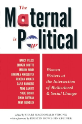 Shari Macdonald Strong: The Maternal Is Political: Women Writers at the Intersection of Motherhood and Social Change