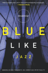 Donald Miller: Blue Like Jazz