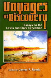 James Ronda: Voyages of Discovery : Essays on the Lewis and Clark Expedition (Voyages of Discovery)