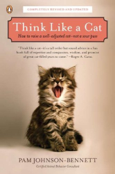 Pam Johnson-Bennett: Think Like a Cat: How to Raise a Well-Adjusted Cat--Not a Sour Puss