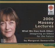 Margaret Somerville: The Ethical Imagination (Massey Lectures)