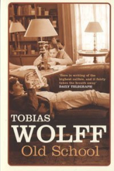 Tobias Wolff: Old School