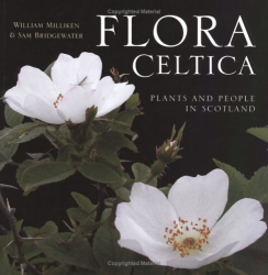 William Milliken: Flora Celtica: Plants and People in Scotland