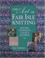 Ann Feitelson: The Art of Fair Isle Knitting