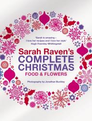 Sarah Raven: Sarah Raven's Complete Christmas